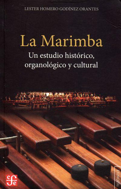 La marimba. Un estudio histórico, organológico y cultural